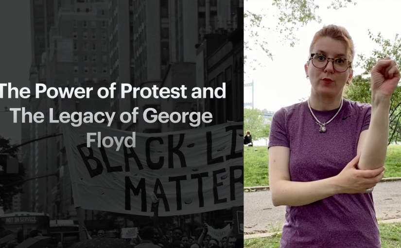 The Power of Protest and The Legacy of George Floyd by Yana Hadjihristova(video)